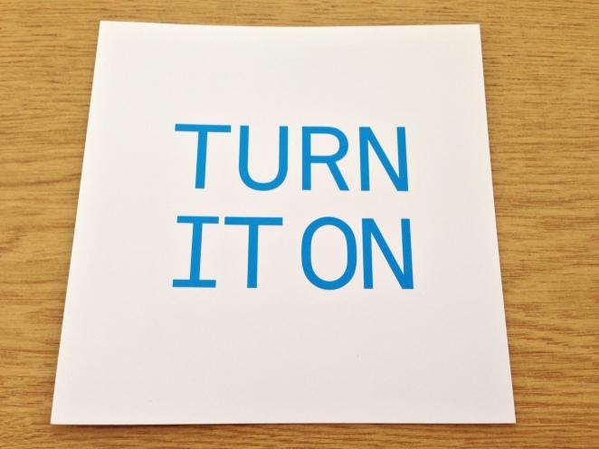 Postcard 1, Turn it on